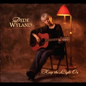 Dede Wyland - Lord Keep The Light On