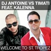 Welcome to St. Tropez (Remixes) [DJ Antoine vs. Timati] [feat. Kalenna] - EP