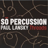 So Percussion - Threads: III. Chorus -