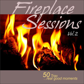 Fireplace Sessions, Vol. 2 - 50 Trax - Real Good Moments