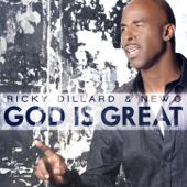 Ricky Dillard; New G - God Is Great (Radio Version)