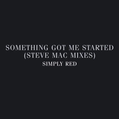 Something Got Me Started: Steve Mac Mixes - Simply Red