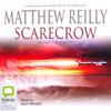 Scarecrow (Unabridged) [Unabridged  Fiction] - Matthew Reilly
