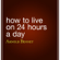 Arnold Bennett - How to Live on 24 Hours a Day (Unabridged)