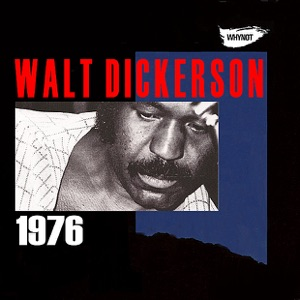 Walt Dickerson 1976