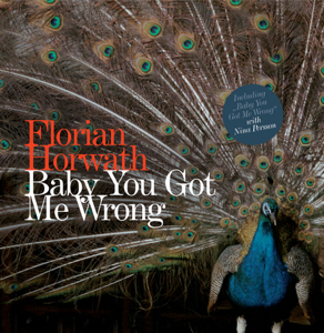 Florian Horwath - Baby You Got Me Wrong (Duet With Nina Persson)