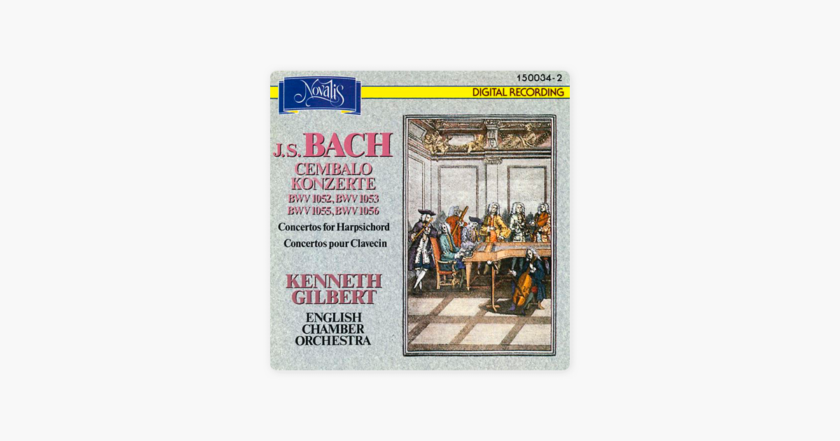 ‎Bach: Concertos for Harpsichord by English Chamber Orchestra, Kenneth  Gilbert & José Luis Garcia