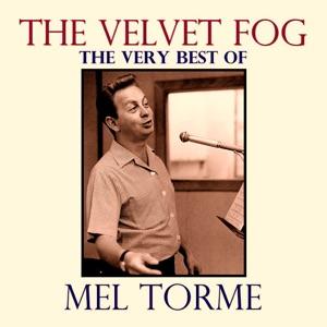The Velvet Fog: The Very Best of Mel Torme