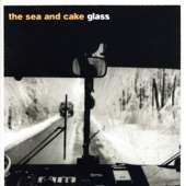 The Sea and Cake - An Echo In