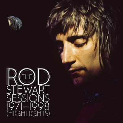 The Rod Stewart Sessions 1971-1998 (Highlights) - Rod Stewart