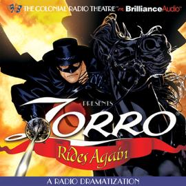 Zorro Rides Again: A Radio Dramatization audiobook