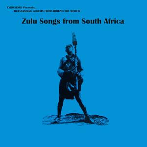 Delisa Sibiya, Namashizolo Misimango & Dora Zulu - Zulu Songs of South Africa