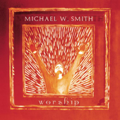 Worship-Michael W. Smith