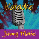Karaoke - Johnny Mathis