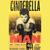 Jeremy Schaap - Cinderella Man: James Braddock, Max Baer, And the Greatest Upset in Boxing History (Unabridged) Grafik