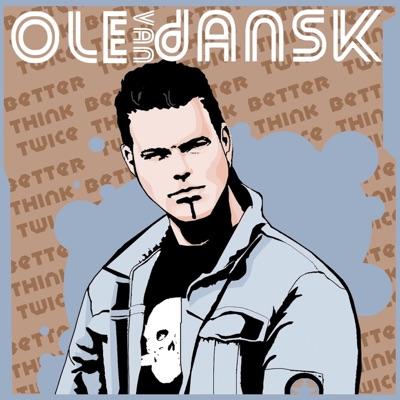 Ole van Dansk vs. Danny Age - Better Think Twice EP