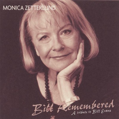 Bill Remembered - A Tribute to Bill Evans - Monica Zetterlund