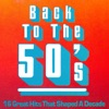 Back to the 50's - 16 Great Hits that Shaped a Decade