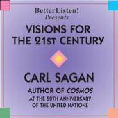 Visions for the 21st Century (feat. Carl Sagan) [Highlights of the 50th Anniversary of the United Nations]