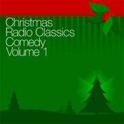 Christmas Radio Classics: Comedy Vol. 1 (Original Staging)
