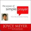 Joyce Meyer - The Power of Simple Prayer: How to Talk with God about Everything artwork