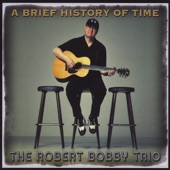 The Robert Bobby Trio - A Brief History of Time