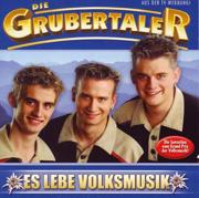 Es Lebe Die Volksmusik - Die Grubertaler - Die Grubertaler