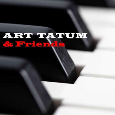 Art Tatum & Friends - Art Tatum
