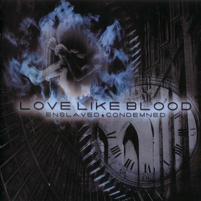 Enslaved Condemned - Love Like Blood