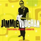 Jimmie Vaughan - Send Me Some Lovin'