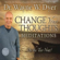 Dr. Wayne W. Dyer - Change Your Thoughts Meditations: Do the Tao Now!