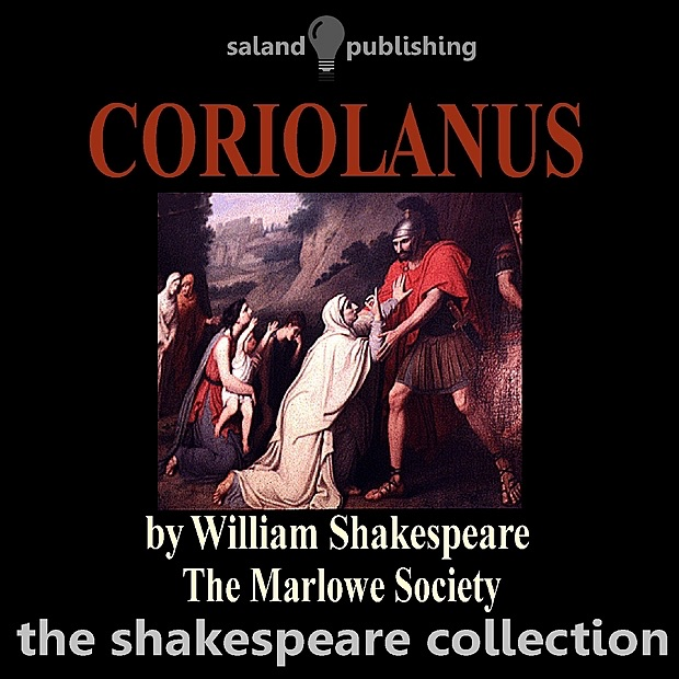 an analysis of the character of coriolanus in the play coriolanus by william shakespeare M odern-dress shakespeare has devoid of comic relief and short on endearing characters  this is the title of john osborne's 1972 reworking of coriolanus, a.