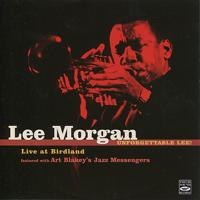Lee Morgan & Art Blakey & The Jazz Messengers - Unforgettable Lee! Live At Birdland artwork