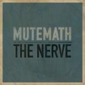 Mutemath - The Nerve