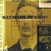 Haymarket Riot - Techicolor Bombs