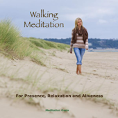Walking Meditation for Presence, Relaxation and Aliveness