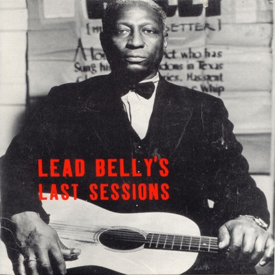 Lead Belly's Last Sessions - Lead Belly
