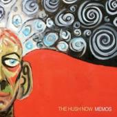 The Hush Now - Memos