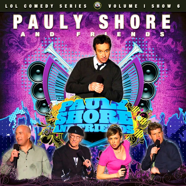 Pauly Shore And Friends (LOL Comedy Festival Series)