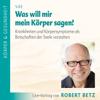 Robert Betz - Was will mir mein Körper sagen? artwork