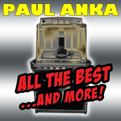 All The Best ...And More! - Paul Anka