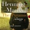 The Pyramid and Four Other Kurt Wallander Mysteries (Unabridged) - Henning Mankell