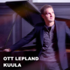 Ott Lepland - Kuula artwork