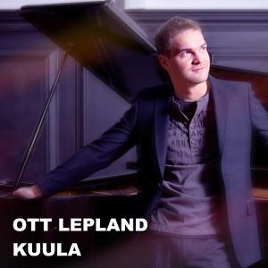 Ott Lepland - Kuula