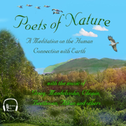 Poets of Nature: A Meditation on the Human Connection with Earth (Unabridged)