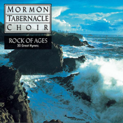 Rock of Ages: 30 Favorite Hymns - Mormon Tabernacle Choir - Mormon Tabernacle Choir