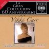 La Gran Coleccion del 60 Aniversario CBS: Vikki Carr