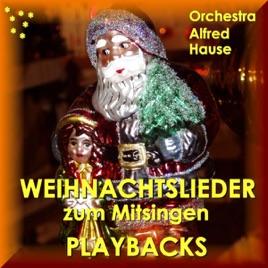 O Tannenbaum Karaoke.Die Schönsten Weihnachtslieder Zum Mitsingen Karaoke Christmas Songs Von Orchester Alfred Hause Bei Itunes