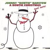 "Johnny ""Bowtie"" Barstow - Put Your Arms Around Me Honey"