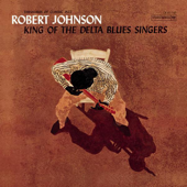 King Of The Delta Blues Singers-Robert Johnson